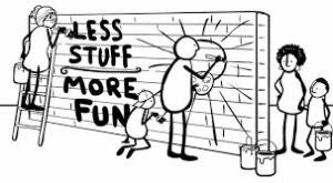 LESS STUFF, MORE FUN